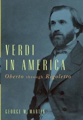 Verdi in America: Oberto Through Rigoletto