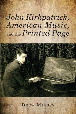 John Kirkpatrick, American Music, and the Printed Page