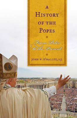 A History of the Popes: From Peter to the Present