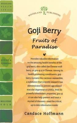 Goji Berry: Fruits of Paradise