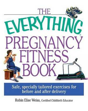 Everything: Pregnancy Fitness Book