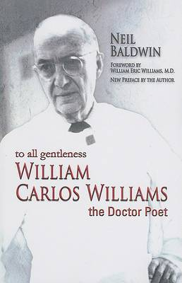 To All Gentleness: William Carlos Williams, the Doctor Poet
