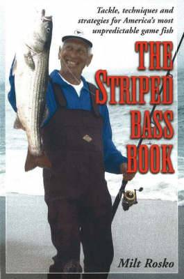 The Striped Bass Book: Tackle, Techniques and Strategies for America's Most Unpreditctable Game Fish