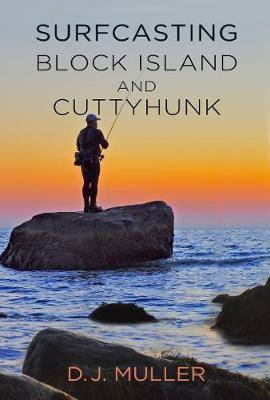 Surfcasting Block Island and Cuttyhunk