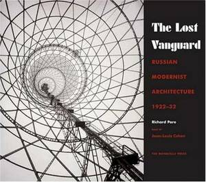 The Lost Vanguard: Russian Modernist Architecture 1922-1932