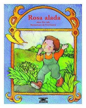 Rosa Alada (a Rose with Wings)