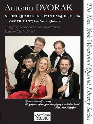 String Quartet No. 12 in F Major, Op. 96 ( American ) for Wind Quintet: The New York Woodwind Quintet Library Series