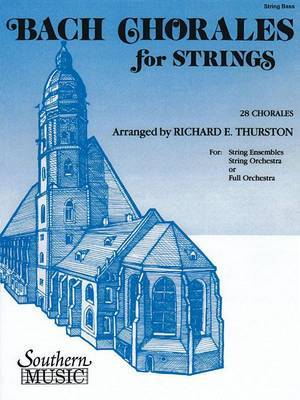 Bach Chorales for Strings: 28 Chorales for String Bass