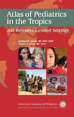 Atlas of Pediatrics in the Tropics and Resource-limited Settings