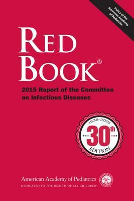 Red Book (R) 2015: Report of the Committee on Infectious Diseases