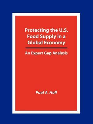 Protecting the U.S. Food Supply in a Global Economy: An Expert Gap Analysis