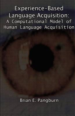 Experience-Based Language Acquisition: A Computational Model of Human Language Acquisition