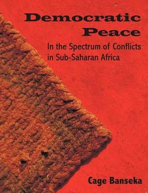 Democratic Peace: In the Spectrum of Conflicts in Sub-Saharan Africa
