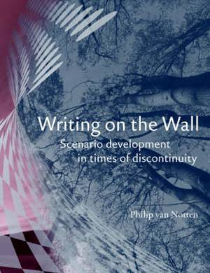 Writing on the Wall: Scenario Development in Times of Discontinuity