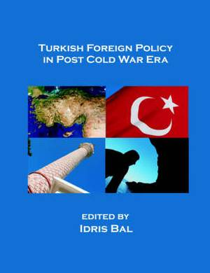 Turkish Foreign Policy in Post Cold War Era