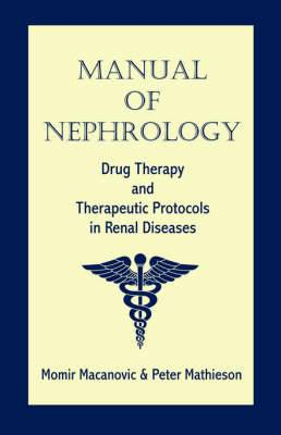 Manual of Nephrology: Drug Therapy and Therapeutic Protocols in Renal Diseases
