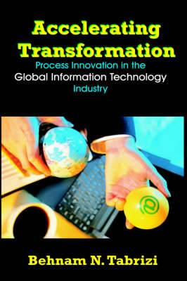 Accelerating Transformation: Process Innovation in the Global Information Technology Industry