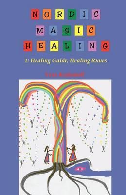 Nordic Magic Healing: 1: Healing Galdr, Healing Runes