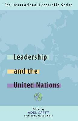 Leadership and the United Nations: The International Leadership Series (Book One)