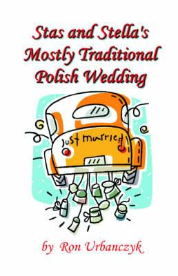 Stas and Stella's Mostly Traditional Polish Wedding
