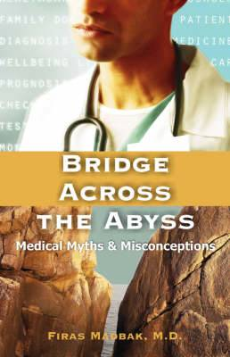 Bridge Across the Abyss: Medical Myths and Misconceptions