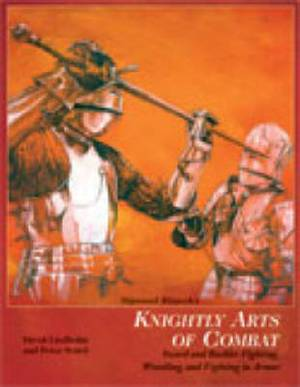Sigmund Ringeck's Knightly Arts of Combat: Sword and Buckler Fighting, Wrestling, and Fighting in Armor