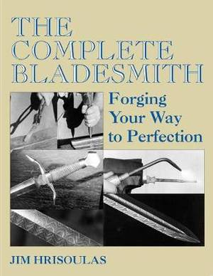 Complete Bladesmith: Forging Your Way To Perfection