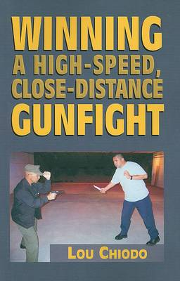 Winning a High-Speed, Close-Distance Gunfight