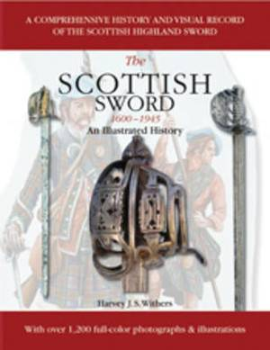 Scottish Sword 1600-1945: An Illustrated History