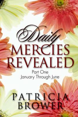 Daily Mercies Revealed, Part One