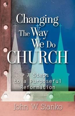 Changing the Way We Do Church