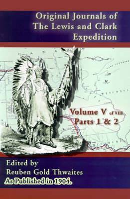 Original Journals of the Lewis and Clark Expedition: 1804-1806