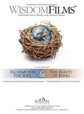 Wisdom Films: Alchemy for the Soul & the Beauty of Being: Contemplative Media for Human Being