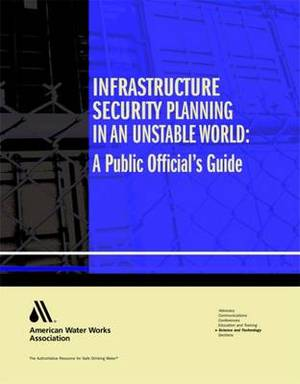 Infrastructure Security Planning in an Unstable World: A Public Official's Guide