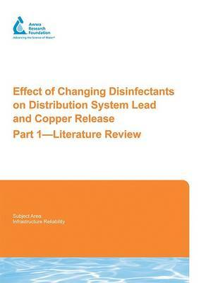 Effect of Changing Disinfectants on Distribution System Lead and Copper Releases: Part 1 -- Literature Review