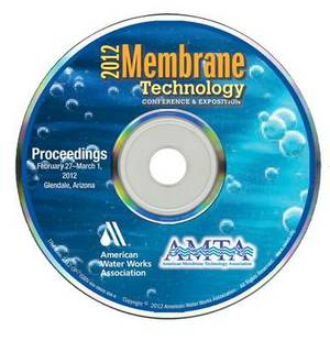 2012 Awwa/Amta Membrane Technology Conference Proceedings