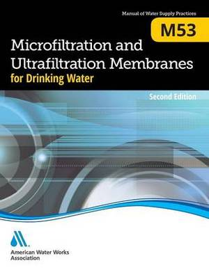 M53 Microfiltration and Ultrafiltration Membranes for Drinking Water