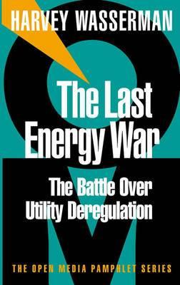 The Last Energy War: The Battle over Energy Deregulation