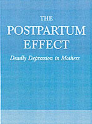 The Postpartum Effect: Deadly Depression in Mothers