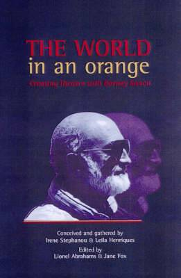 The World In An Orange: Making Theatre with Barney Simon