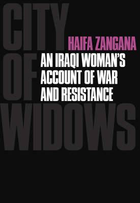 City of Widows: An Iraq Woman's Account of War and Resistance