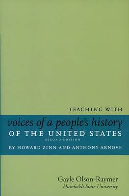 Teaching with Howard Zinn's Voices of a People's History of the United States and a Young People's History of the US