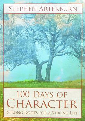 100 Days of Character: Strong Roots for a Strong Life