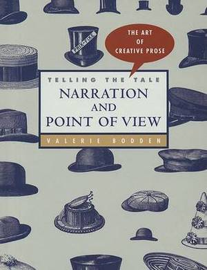 Telling the Tale: Narration and Point of View