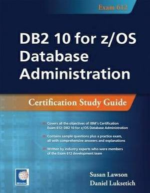 DB2 10 for Z/OS Database Administraion: Certification Study Guide