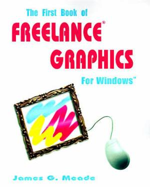The First Book of Freelance Graphics for Windows