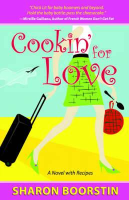 Cookin' for Love: A Novel with Recipes