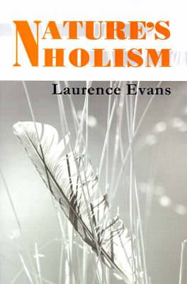Nature's Holism: Holism, Ecology & Evolution
