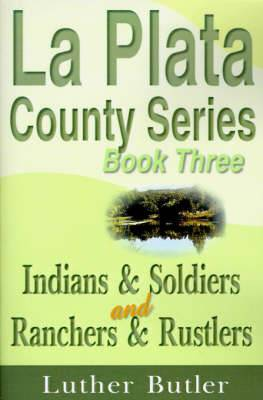 Indians & Soldiers and Ranchers & Rustlers