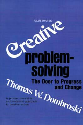 Creative Problem-Solving: The Door to Progress and Change